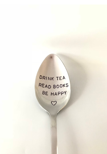 Drink Tea Read Books Be Happy-Father's Day Gift-Hand stamped Spoon-Mom Birthday Gift-Best Selling Item-Personalized Spoon-Dad Birthday Gift