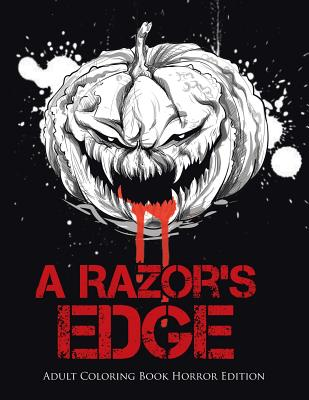 A Razor's Edge: Adult Coloring Book Horror Edition