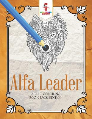 Alfa Leader: Adult Coloring Book Pack Edition