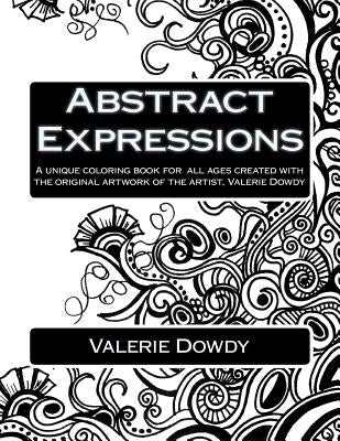 Abstract Expressions: A Unique Coloring Book Created for All Ages