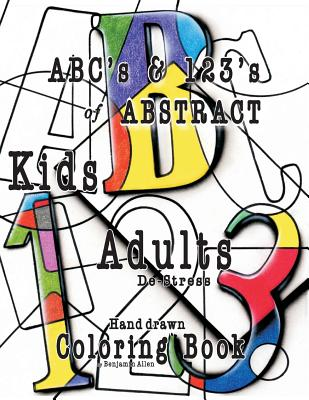 ABC's & 123's of Abstract: Kids & Adult de-Stress Coloring Book