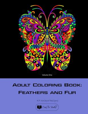 Adult Coloring Book: Feathers and Fur Vol. 1