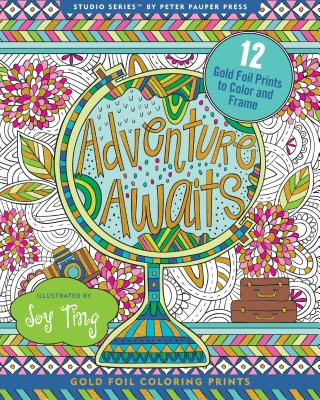 Adventure Awaits! Foiled Artist's Coloring Book (12 Stress-Relieving Designs)
