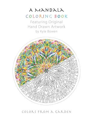 A Mandala Coloring Book: Featuring Original Hand Drawn Artwork by Kyle Bowen