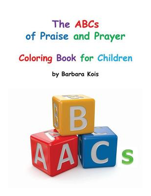 ABCs of Praise and Prayer for Children: A Coloring Book