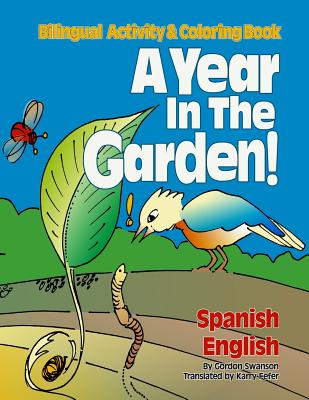 A Year in the Garden! Spanish - English: Bilingual Activity & Coloring Book