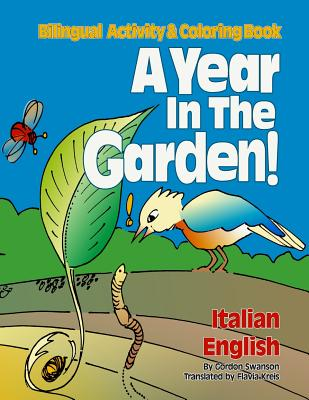 A Year in the Garden! Italian - English: Bilingual Activity & Coloring Book