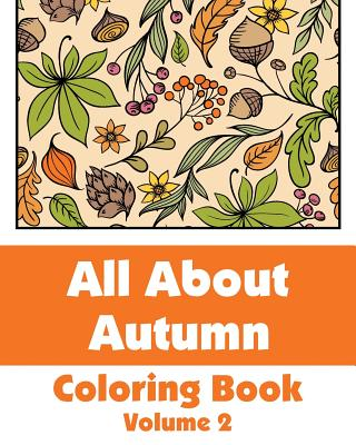 All about Autumn Coloring Book (Volume 2)