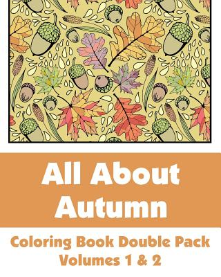 All about Autumn Coloring Book Double Pack (Volumes 1 & 2)