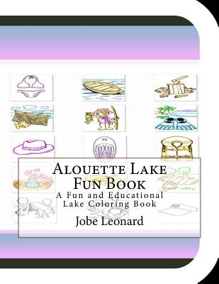 Alouette Lake Fun Book: A Fun and Educational Lake Coloring Book