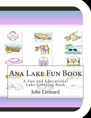 Ana Lake Fun Book: A Fun and Educational Lake Coloring Book