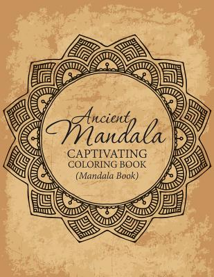 Ancient Mandala Captivitying Coloring Book(mandala Book)