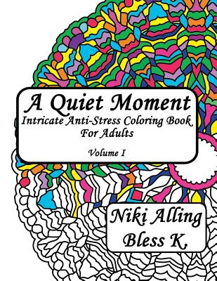 A Quiet Moment: Intricate Anti-Stress Coloring Book for Adults