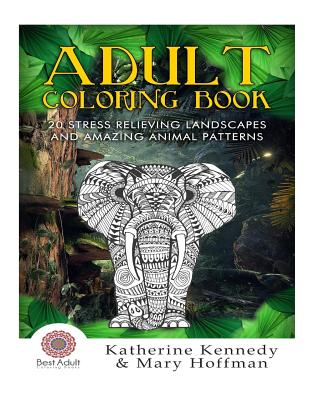 Adult Coloring Book: 20 Stress Relieving Landscapes and Amazing Animal Patte