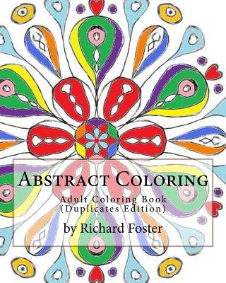 Abstract Coloring: Adult Coloring Book (Duplicates Edition)