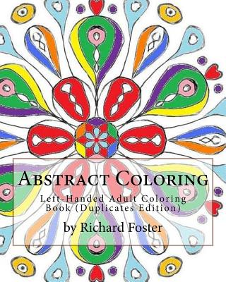 Abstract Coloring: Left-Handed Adult Coloring Book (Duplicates Edition)