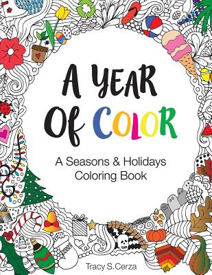 A Year of Color: A Seasons & Holidays Coloring Book