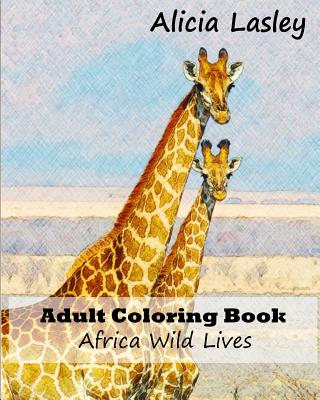 Adult Coloring Book: African Wild Lives