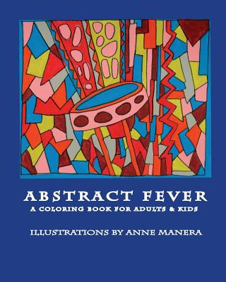Abstract Fever a Coloring Book for Adults & Kids