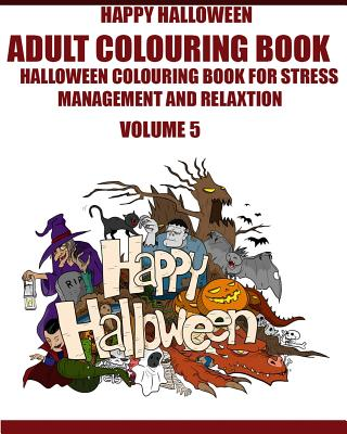 Adams Adult Coloring Book: Halloween Coloring Book for Stress Management and Relaxation (Volume 5)