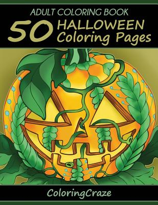 Adult Coloring Book: 50 Halloween Coloring Pages, Coloring Books for Adults Series by Coloringcraze