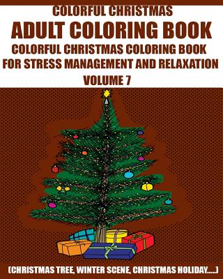 Adams Adult Coloring Book: : Adult Colorful Christmas Coloring Book for Stress Management and Relaxation (Christmas Tree, Winter Scene, Christmas