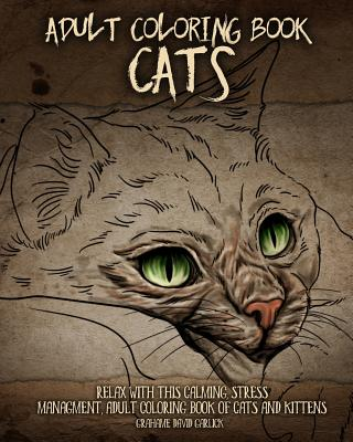 Adult Coloring Book Cats: Relax with This Calming, Stress Managment, Adult Coloring Book of Cats and Kittens