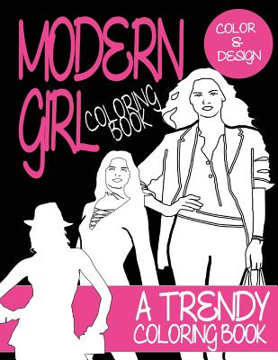 Adult Coloring Book: Modern Girl: A Trendy Coloring Book for Grown Ups