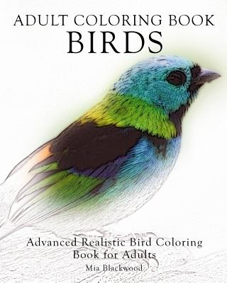 Adult Coloring Book Birds: Advanced Realistic Bird Coloring Book for Adults