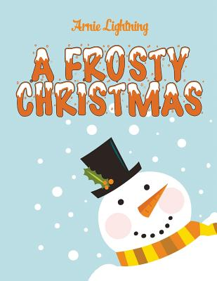 A Frosty Christmas: Christmas Stories, Funny Jokes, and Christmas Coloring Book!