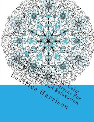 Adult Coloring Book: Calm Healing Mandalas Patterns for Stress, Anxiety, and Relaxation
