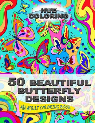 50 Beautiful Butterfly Designs: An Adult Coloring Book