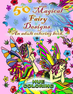50 Magical Fairy Designs: An Adult Coloring Book