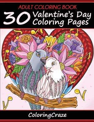 Adult Coloring Book: 30 Valentine's Day Coloring Pages, Coloring Books for Adults Series by Coloringcraze