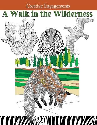 A Walk in the Wilderness: Adult Coloring Books Animals in All Departments; Adult Coloring Books Animals in Books; Coloring Books Animals in All