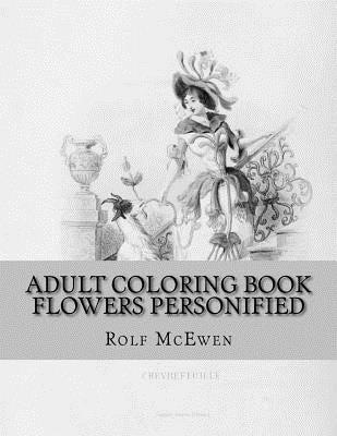 Adult Coloring Book: Flowers Personified