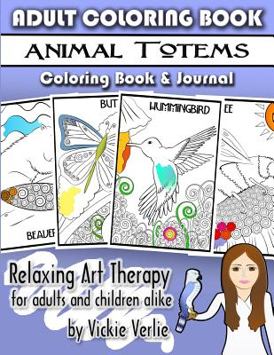 Adult Coloring Book: Animal Totems: Relaxing Art Therapy for Adults and Children Alike