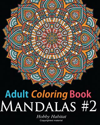 Adult Coloring Book: Mandala #2: Coloring Book for Grownups Featuring 45 Beautiful Mandala Patterns
