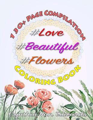 Love, #Beautiful &#Flowers Coloring Book: The # Series Compilation ...
