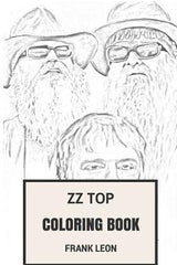 ZZ Top Coloring Book: Texas Blues Rock Fathers Striptease Dance Rock Billygibbons and Dusty Hill Inspired Adult Coloring Book