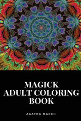 Magick Adult Coloring Book: Aleister Crowley and Thelema Philosophy, Causing Change According to Will Inspired Adult Coloring Book
