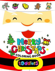 Merry Christmas Coloring Book for Toddlers: Merry X'Mas Coloring for Children, Boy, Girls, Kids Ages 2-4,3-5,4-8 (Santa, Dear, Snowman, Penguin)
