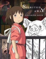 Spirited Away Coloring Book: (Hayao Mijazaki Studio Ghibli Anime: Sen to Chihiro No Kamikakushi)