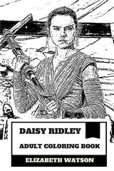 Daisy Ridley Adult Coloring Book: Rey from Star Wars Reboot and Cute Acress, Future Star and Acting Wonderkid Inspired Adult Coloring Book