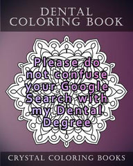 Dental Coloring Book: 20 Relatable Dental Quote Stress Relief Mandala Coloring Pages