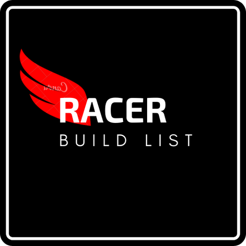 BUILD LIST - RACER DRONE