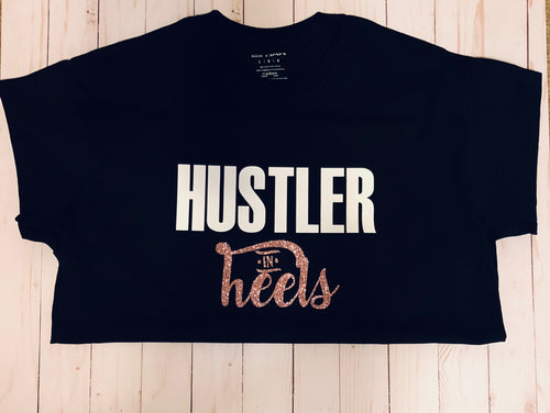 Hustler in Heels T-Shirt
