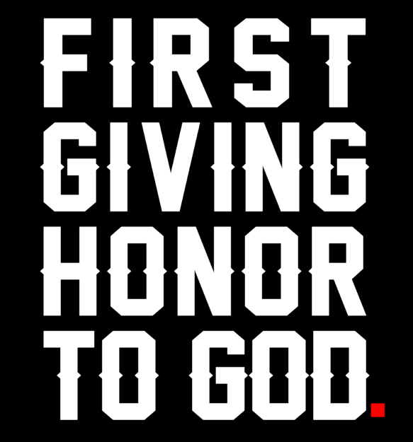 First Giving Honor To God...