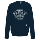 Went to Bridge more than lectures Sweatshirt - Oxford Kit