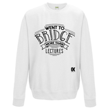 Went to Bridge more than lectures Sweatshirt v2 - Oxford Kit
